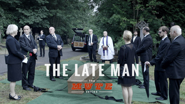 The MUTE Series - The Late Man