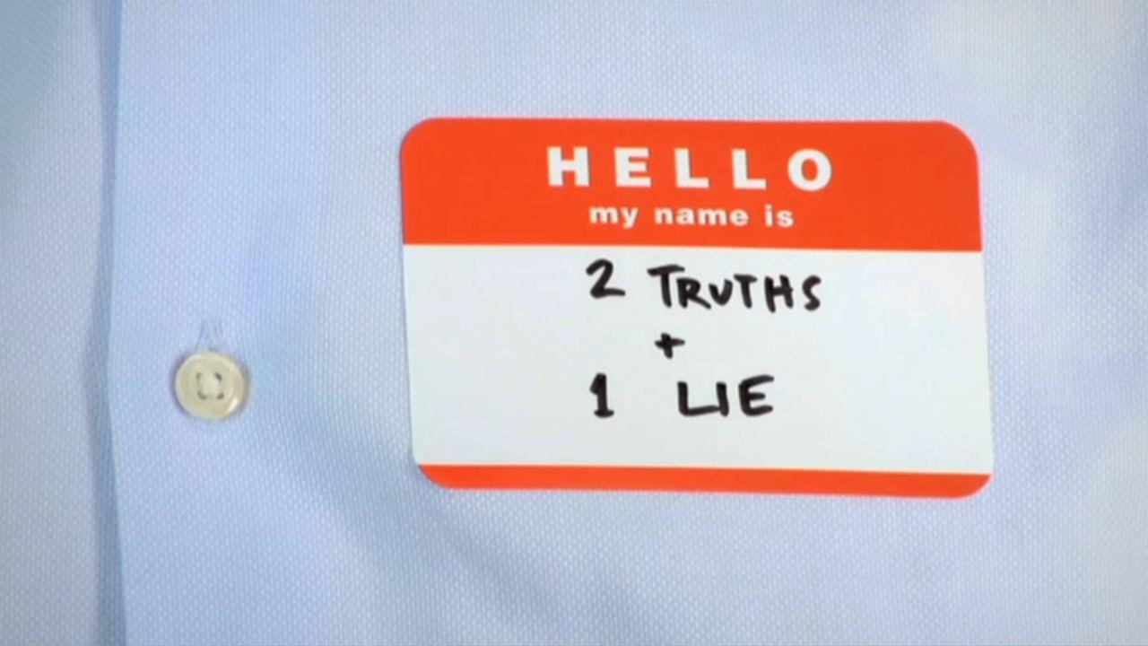 2 Truths + 1 Lie