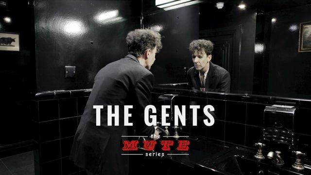 The MUTE Series - The Gents