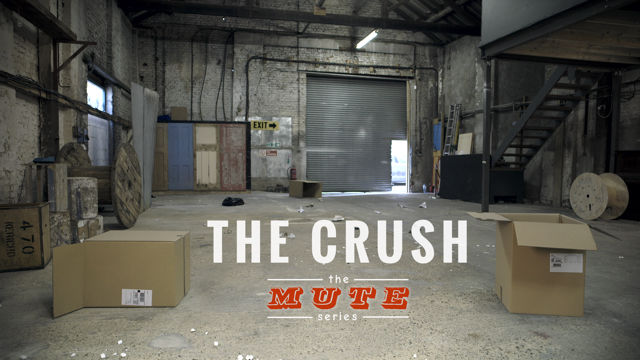 The MUTE Series - The Crush