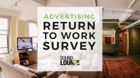 Sound Lounge launches return-to-work survey for the advertising community