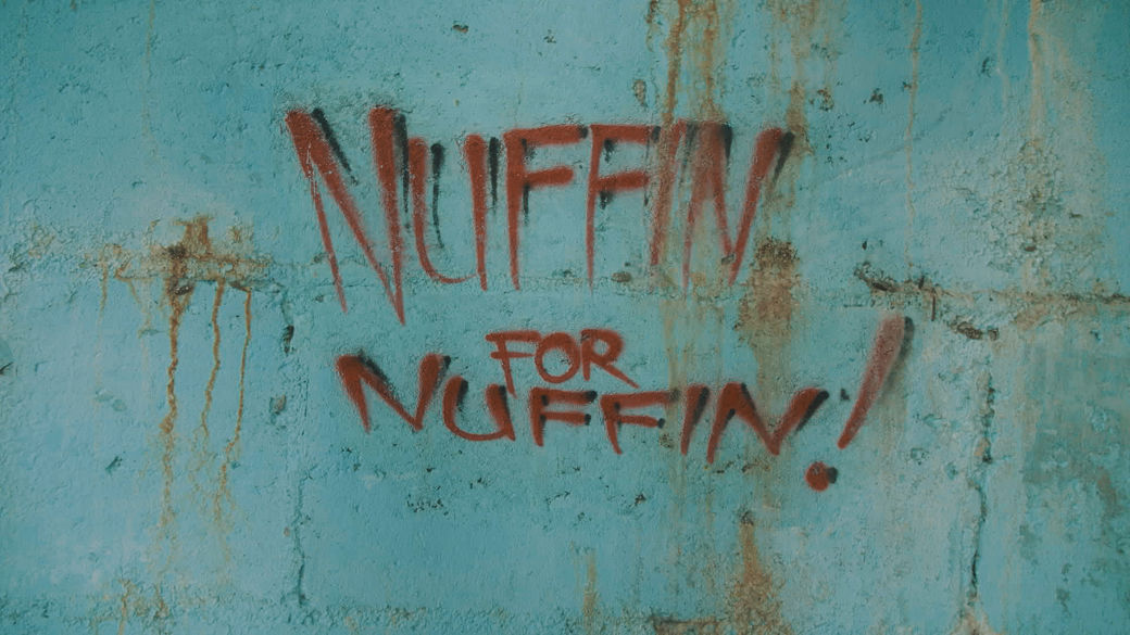 Nuffin for Nuffin