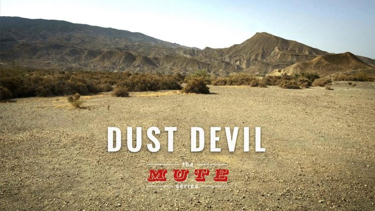 The Mute Series - Dust Devil